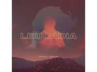 Leucadia — From A Dream