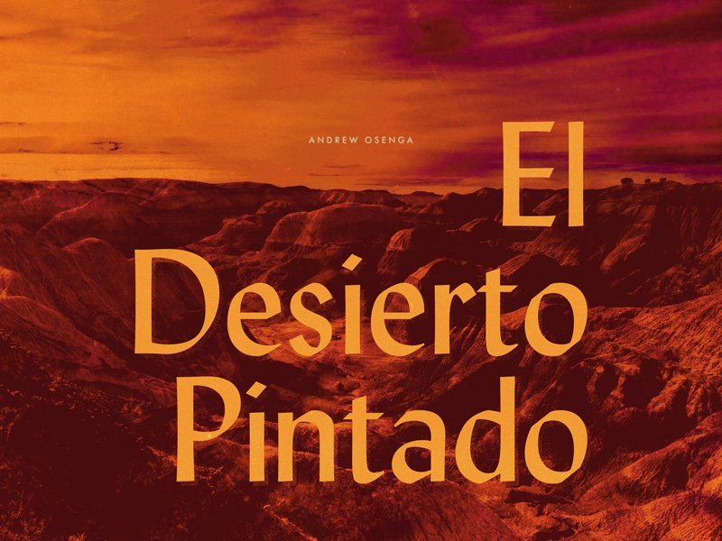 Andrew Osenga / El Desierto Pintado el desierto pintado typography mountains warm texture colors the painted desert andrew osenga graphic design art direction