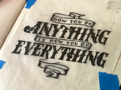 How You Do Anything WIP vintage serif banner quote lettering