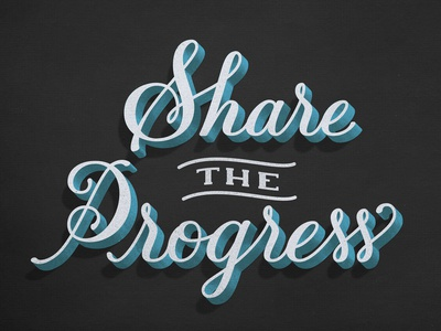 GoodTypeTuesday: Share The Progress script lettering script goodtype goodtypetuesday type lettering