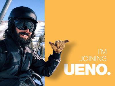 I'm joining UENO