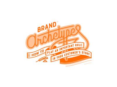 Brand Archetypes type archetypes illustration lettering logo brand