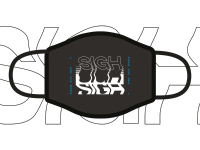 S I G H - face mask print covid face mask black glitch wave typography stamp sigh facemask