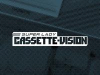 Super Lady Cassette Vision