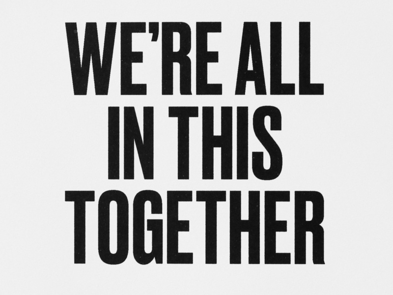 We're All in This Together typography art compressed type typographic poster typography greeting card