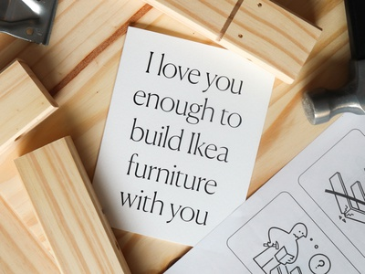 I love you enough to build Ikea furniture with you first home furniture ikea home decor house new home typography stationery greeting card