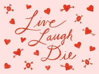 Live, Laugh, Die