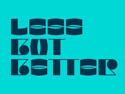 Less but Better: Dieter Rams less less is more less is better dieter rams quote design type illustration faelpt typedesign typography