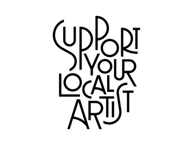 Support Your Local Artist goodtype goodtypetuesday illustration lettering art quote letters faelpt design typedesign type typography lettering challenge artist lettering