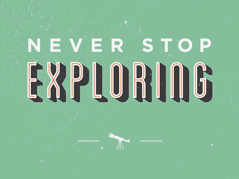 Never Stop Exploring graphic design typography