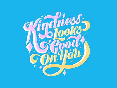 Kindness Looks Good On You! kindness illustration art hand lettering art graphic design typography hand lettering lettering digital illustration digital art lettering artist illustration