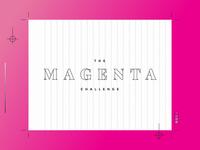 The Magenta Challenge