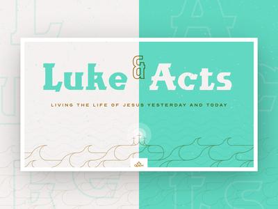 Luke & Acts - Sermon Series