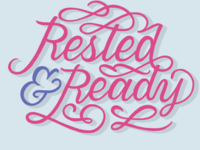 Rested & Ready