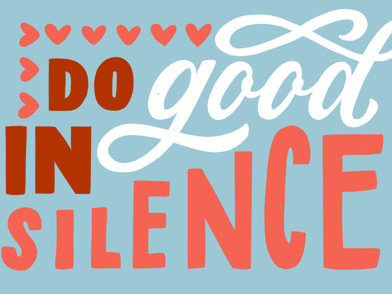 Do Good in Silence handlettering letters character lettering design cursive typography type illustration