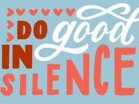 Do Good in Silence