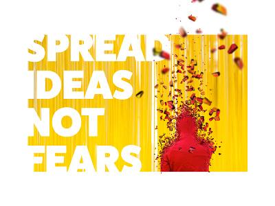 Spread Ideas, Not Fears typography design not fears ideas