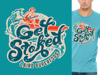 Get Stoked Laird Shirt