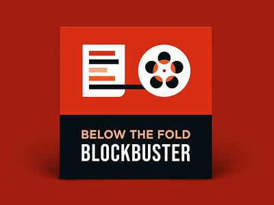 Podcast Cover — Below The Fold Blockbuster vector newspaper cinema film reel illustration podcast art podcast logo podcast cover art podcast cover branding xqggqx graphic design