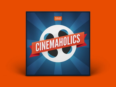 Podcast Cover — Cinemaholics