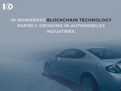Blockchain Technology in Automobiles Industries. blockchain development firm blockchaintechnology automobile industry blockchain in automobiles automobile automobiles blockchain technology
