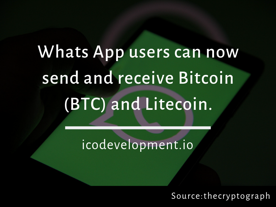 Whats app users can now send and receive bitcoin  btc  and litecoin  ltc  via the popular messaging
