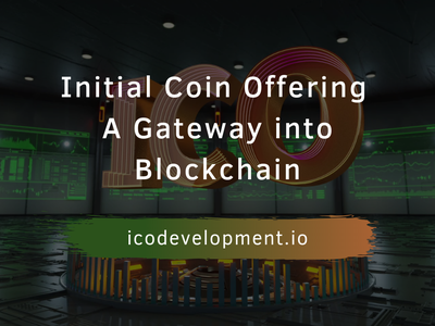Initial Coin Offering - A Gateway Into Blockchain initial coin offering gateway blockchaindevelopment blockchain payment gateway icons payment ico development