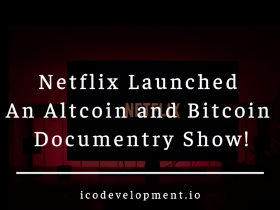 Netflix Launched An Altcoin and Bitcoin Documentary Show crypto market blockchain bitcoin altcoin netflix