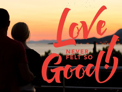 Love Never Felt So Good sketch love quotes type typography lettering