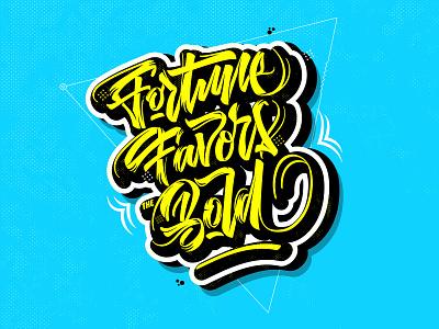 Fortune Favors The Bold lettering design handmade type calligraphy brush script brush lettering custom type typography lettering hand drawn hand lettering