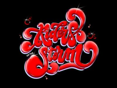 Riders on The Storm 70sscript calligraphy lettering design script handmade type graphic design brush lettering design lettering hand lettering illustration brush script typography hand drawn custom type