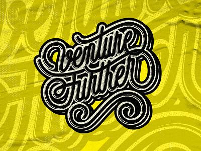 Venture Further script retro vector handmade type lettering design t-shirt brush lettering brush script design monoline logo illustration typography lettering hand lettering hand drawn custom type