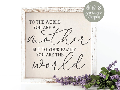 To The World You Are A Mother 💕 silhouette camel cricut crafts design bundles cut file svg mothers day