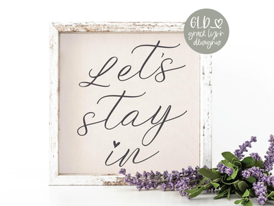 Let's Stay In 💕 Digital Cut File home decor silhouette file cricut file design bundles grace lynn designs cut file farmhouse svg