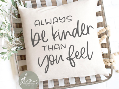 Always Be Kinder Than You Feel 💕 quotes cricut crafts design bundles cut file svg