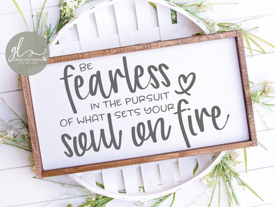 Be Fearless 💕 diy farmhouse sign wood sign crafter design bundles cut file svg