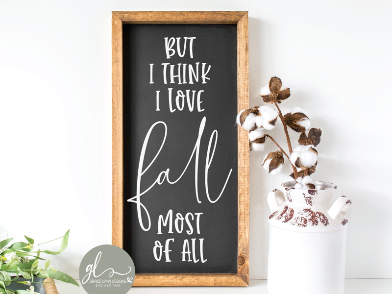 But I Think I Love Fall Most Of All 🍂 wood sign diy silhouette cameo cricut maker cut file svg fall