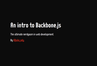 My intro presentation on Backbone.js