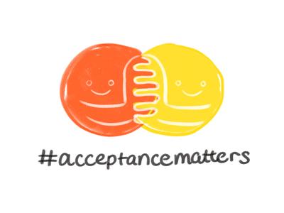 #AcceptanceMatters
