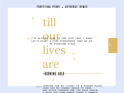 Burning Gold edm orator lora experimental overprint grid typography lyrics christina perri burning gold autograf