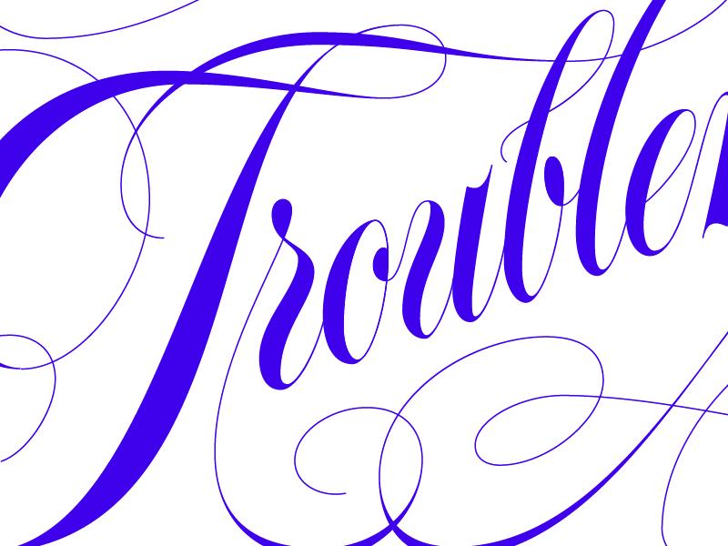 troublemaker (wip) illustrator vector script spencerian hand lettering lettering