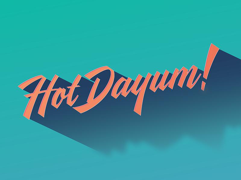 hot dayum! brush script illustrator vector hand lettering lettering