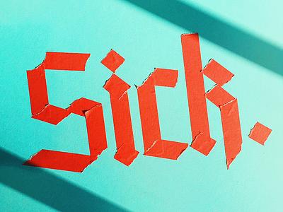 sick. blackletter masking tape lettering