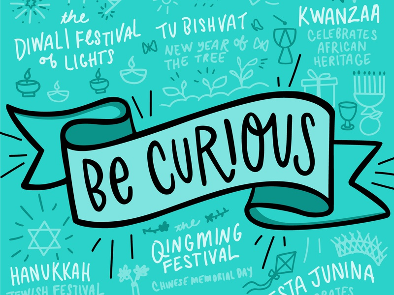 Be Curious handlettering festivals celebrations tolerance love respect holidays curiosity curious