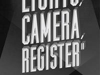 Lights, Camera, Register