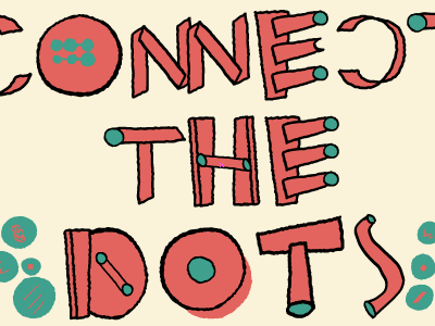 Connect the Dots type lettering hand-drawn