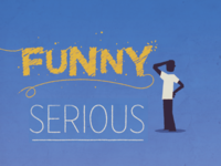 Funny or Serious