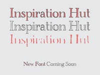 New Font Coming Soon