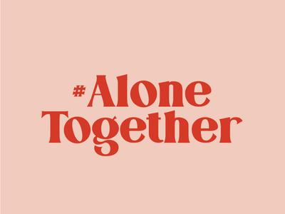 #AloneTogether
