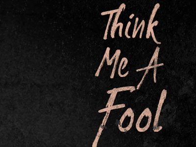 Think Me A Fool - Single Cover type cover single